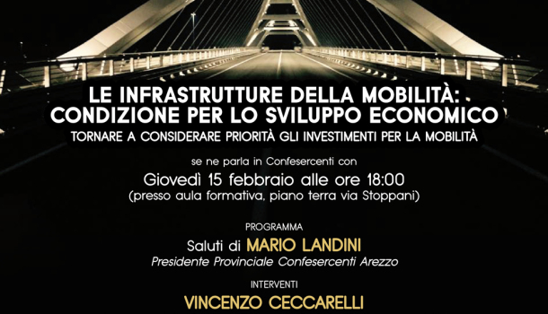 """""""Le infrastrutture e la mobilità: condizione per lo sviluppo economico"""""""