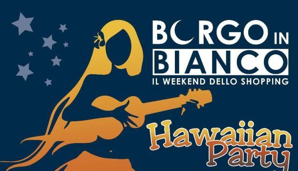 Partono i saldi: a Sansepolcro Borgo in bianco e Hawaiian Party