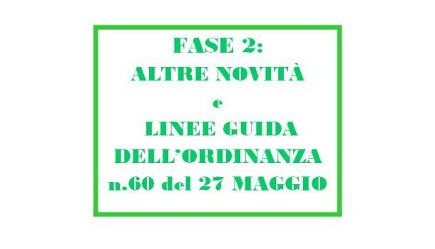 FASE 2: ALTRE NOVITÀE LINEE GUIDA PREVISTE DALL'ORDINANZA 60 DEL 27 MAGGIO