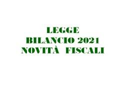 LEGGE DI BILANCIO 2021: ECCO LE NOVITÀ FISCALI